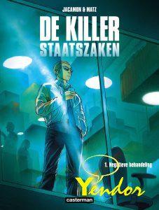 Killer, Staatszaken 1