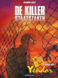 Killer, Staatszaken 2