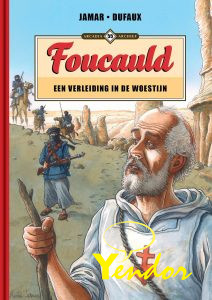 Faucauld, een verleiding in de woestijn